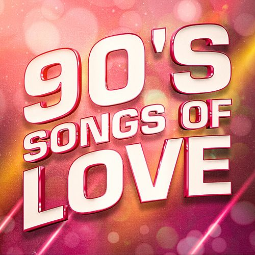 90's Songs of Love (Special Valentine's Day) by 1990's