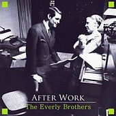 After Work von The Everly Brothers