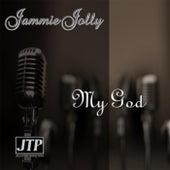 My God by Jammie Jolly