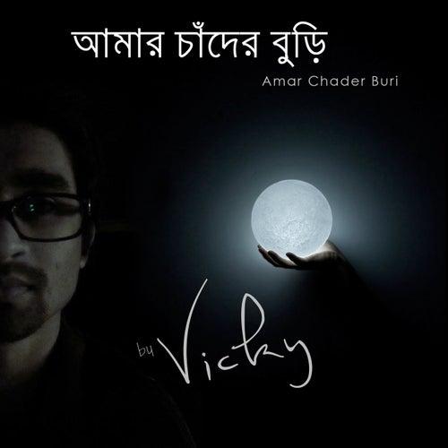 Amar Chader Buri by Vicky