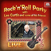 Rock 'N' Roll Party with Lee Curtis and Some of His Friends, Live von Various Artists