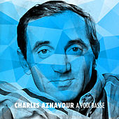 Charles Aznavour a voix basse by Charles Aznavour