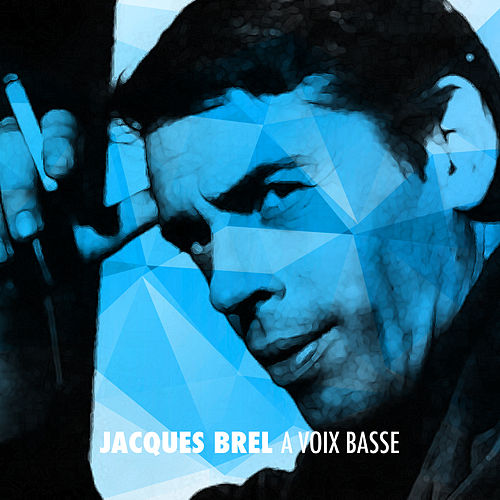 Jacques Brel a voix basse by Jacques Brel