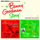 The Benny Goodman Story: Complete Motion Picture Soundtrack by Benny Goodman