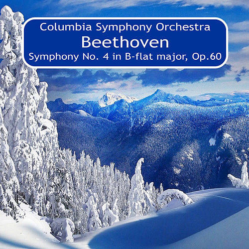 Beethoven: Symphony No. 4 in B-Flat Major, Op. 60 by Bruno Walter