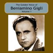 The Golden Voice of Beniamino Gigli, Vol 1 by Beniamino Gigli