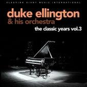 The Classic Years, Vol. 3 von Duke Ellington