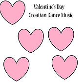 Valentine's Day - Croatian Dance Music by Various Artists