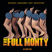 The Full Monty [Original Broadway Cast] by 1987 Casts