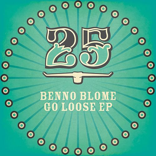 Go Loose Ep by Benno Blome