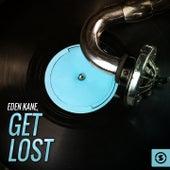 Get Lost by Eden Kane