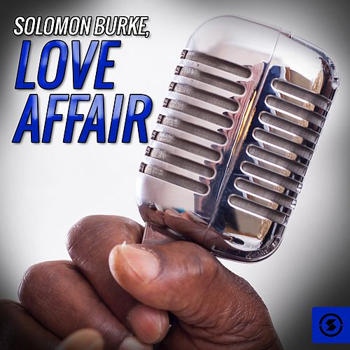 Love Affair von Solomon Burke