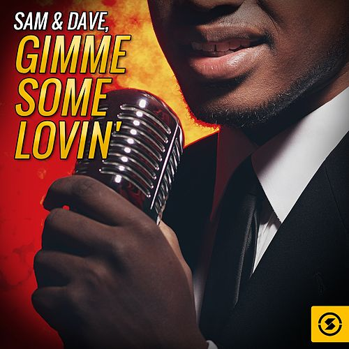 Gimme Some Lovin' von Sam and Dave