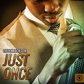 Just Once by Chuck Jackson