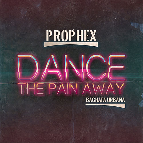 Dance The Pain Away - Single by Prophex
