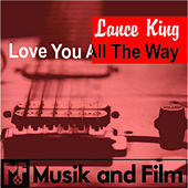 Love You All the Way by Lance King