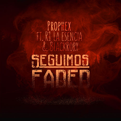 Seguimos Faded - Single by Prophex