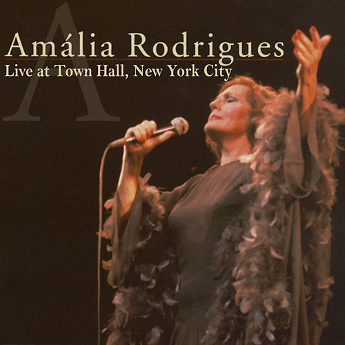 Live at Town Hall, New York City by Amalia Rodrigues