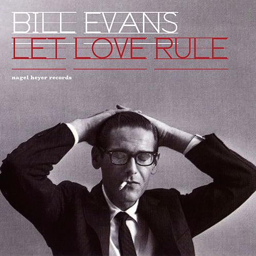 Let Love Rule - Beautiful Ballads by Bill Evans