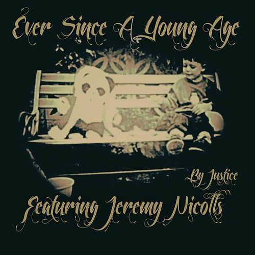 Ever Since a Young Age (feat. Jeremy Nicolls) by Justice