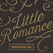 Little Romance by Ingrid Michaelson