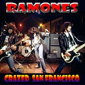Crazed San Francisco (Live) by The Ramones