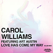 Love Has Come My Way (Club Mix) by Carol Williams