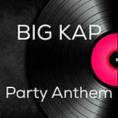 Party Anthem (feat. Fat Man Scoop) by Big Kap