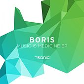 Music Is Medicine - Single by DJ  Boris