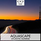 Atlantic Sunrise - Single by Aquascape