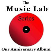 The Music Lab Series: Our Anniversary Album by Various Artists