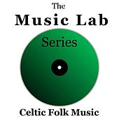 The Music Lab Series: Celtic Folk Music by Various Artists