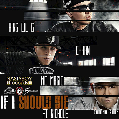 If I Should Die (feat. Nichole) - Single by King Lil G