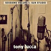 Sessions Vol. 1: Sun Studio by Tony Lucca