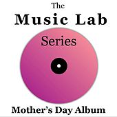 The Music Lab Series: Mother's Day Album by Various Artists