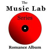 The Music Lab Series: Romance Album by Various Artists
