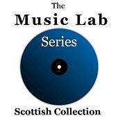 The Music Lab Series: Scottish Collection by Various Artists