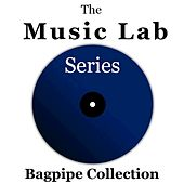 The Music Lab Series: Bagpipe Collection by Various Artists