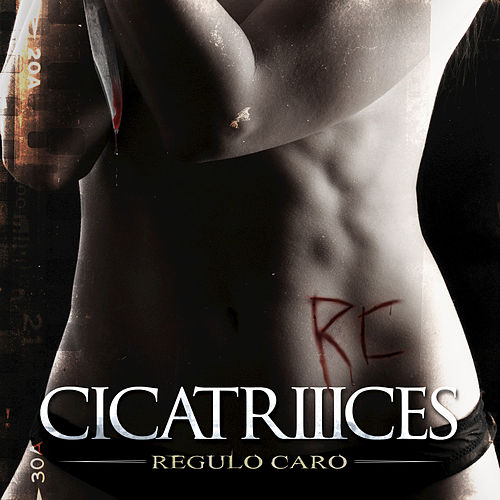 CicatrIIIces by Regulo Caro