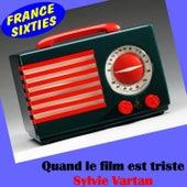 Quand le film est triste by Sylvie Vartan