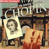 Michael Feldman's Whad'ya Know About ... Chopin by Various Artists