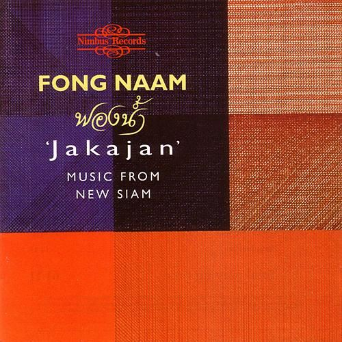 'Jakajan' Music From New Siam by Fong Naam