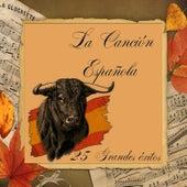 La Canción Española - 25 Grandes Éxitos by Various Artists