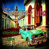 Siempre Cuba - 25 Grandes Éxitos by Various Artists