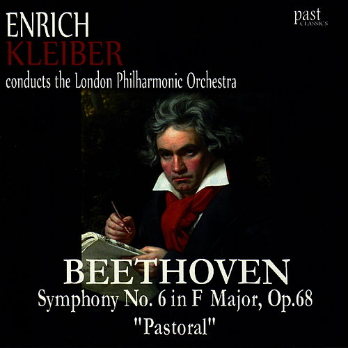 Beethoven: Symphony No. 6 in F Major, Op. 68 'Pastoral' by London Philharmonic Orchestra
