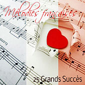Mélodies françaises - 25 Grands Succès by Various Artists