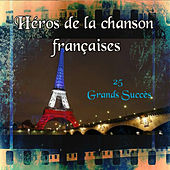 Héros de la chanson française - 25 Grands Succès by Various Artists