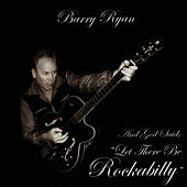 And God Said: Let There Be Rockabilly by Barry Ryan