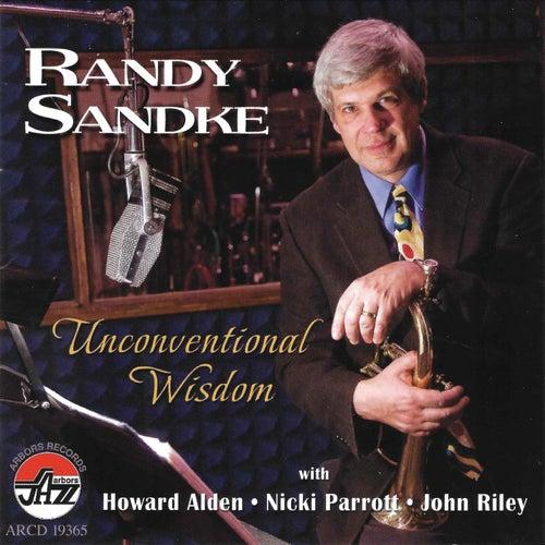 Randy Sandke: Unconventional Wisdom von Randy Sandke