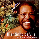 Martinho Da Vila, Do Brasil E Do Mundo by Martinho da Vila